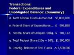 transactions federal expenditures and unobligated balance summary