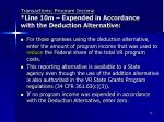 transactions program income line 10m expended in accordance with the deduction alternative