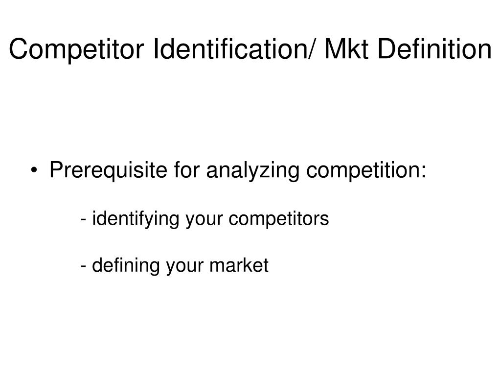 competitor identification mkt definition l.