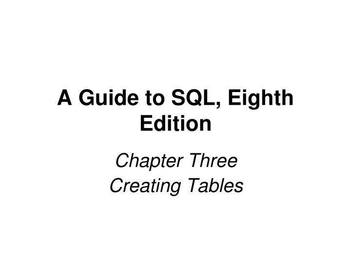 A guide to sql eighth edition