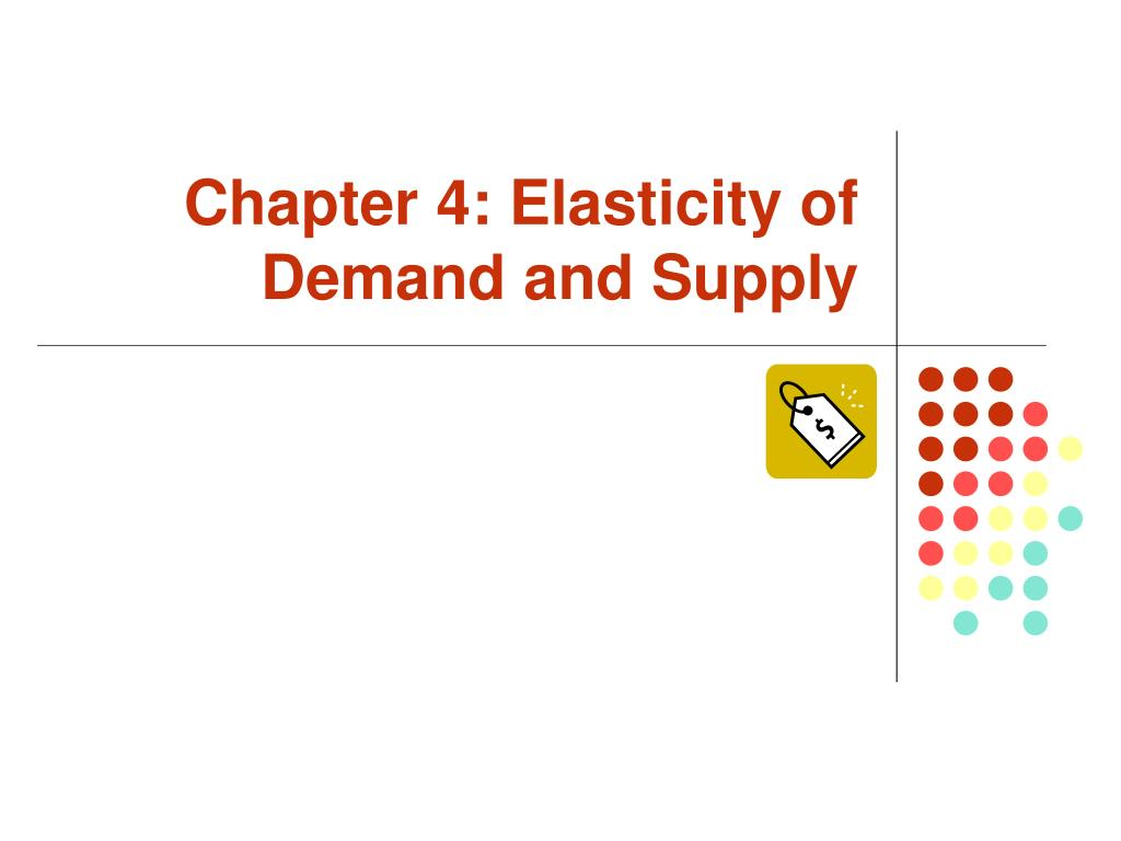 chapter 4 elasticity of demand and supply l.
