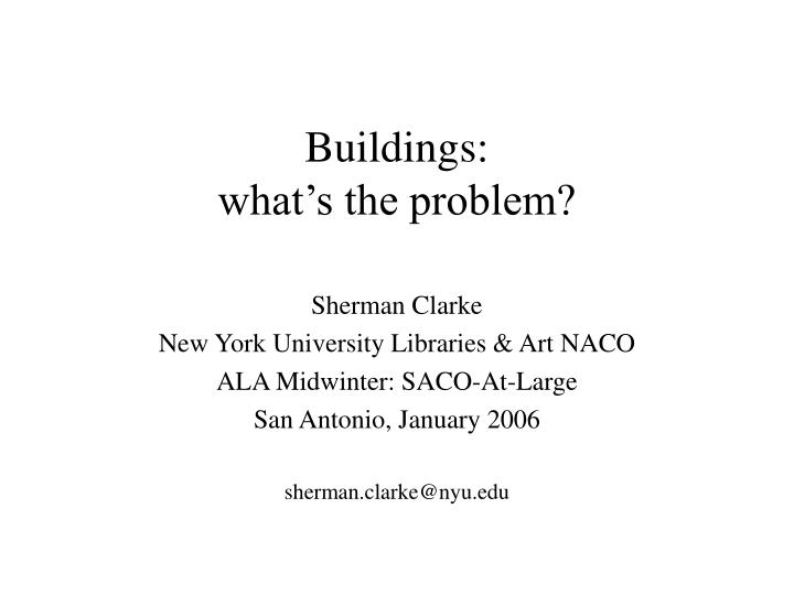 buildings what s the problem