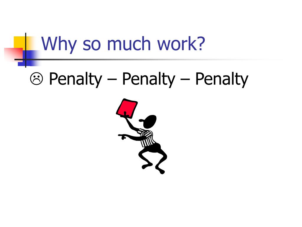 Why so much work?