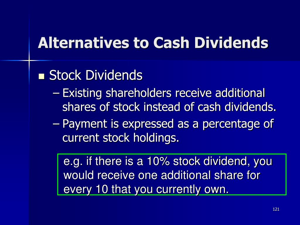 e.g. if there is a 10% stock dividend, you would receive one additional share for every 10 that you currently own.