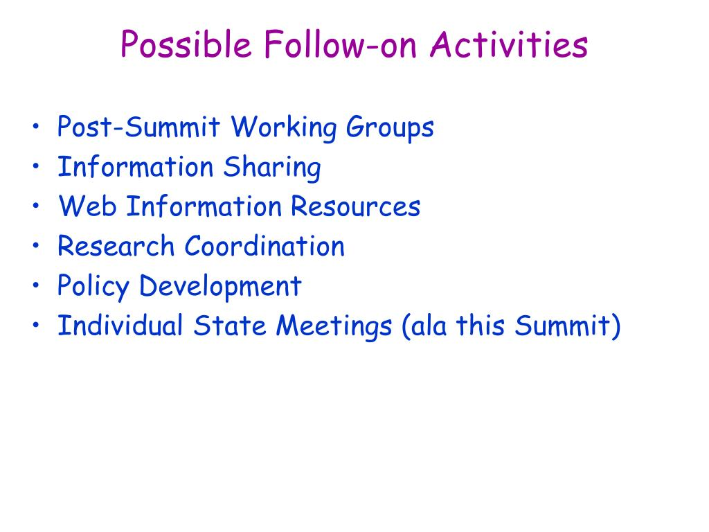 Possible Follow-on Activities