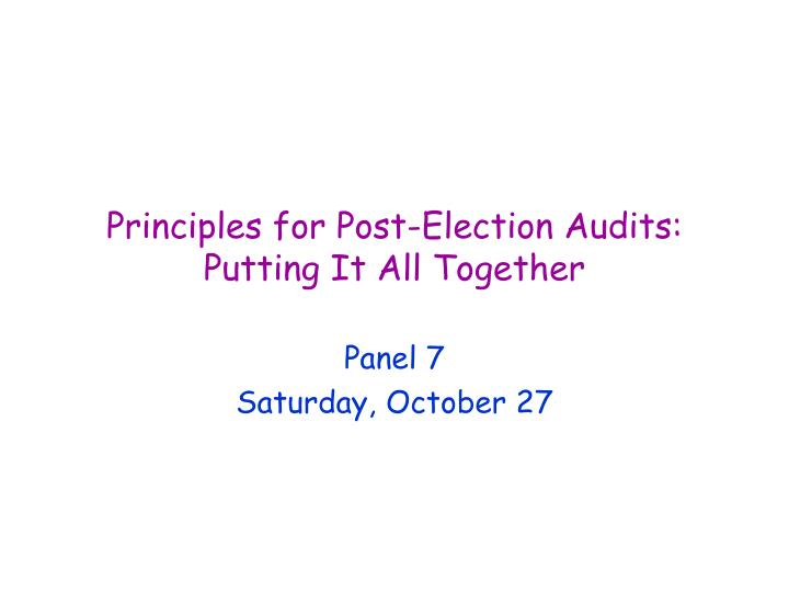 Principles for post election audits putting it all together
