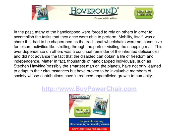 In the past, many of the handicapped were forced to rely on others in order to accomplish the tasks ...