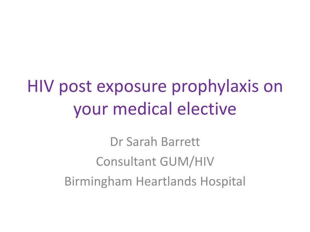 hiv post exposure prophylaxis on your medical elective l.