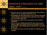 positive changes in the mha 1987 contd