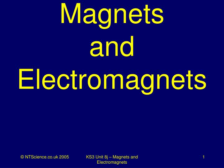 Magnets and electromagnets