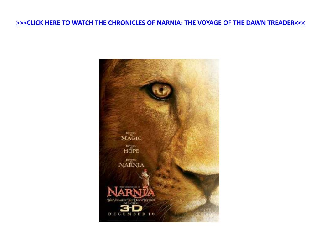 click here to watch the chronicles of narnia the voyage of the dawn treader l.