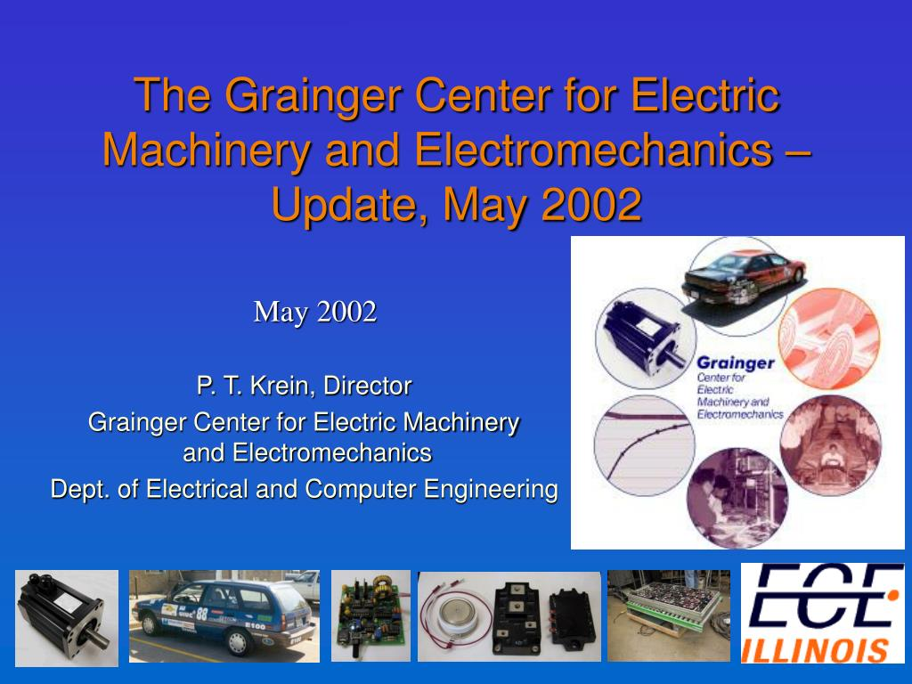 the grainger center for electric machinery and electromechanics update may 2002 l.