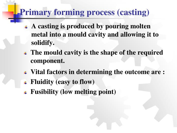 primary forming process casting n.