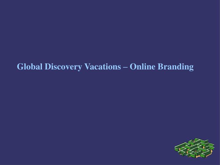 Global Discovery Vacations – Online Branding