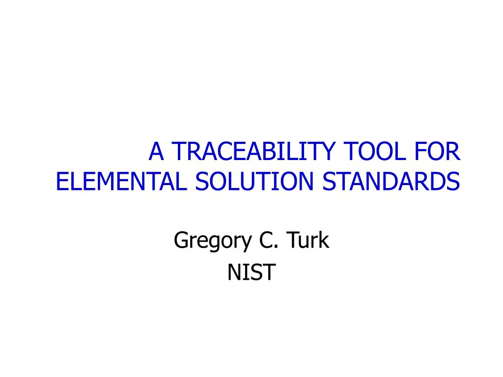 a traceability tool for elemental solution standards l.