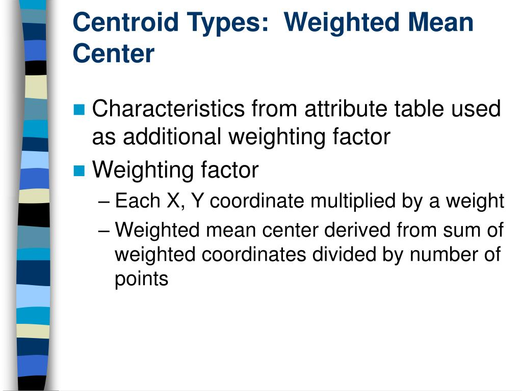 weighted mean In these situations, you can simplify the process of computing the mean by using weights — the frequencies of a value in a sample or a population you can compute the arithmetic mean as a weighted average.