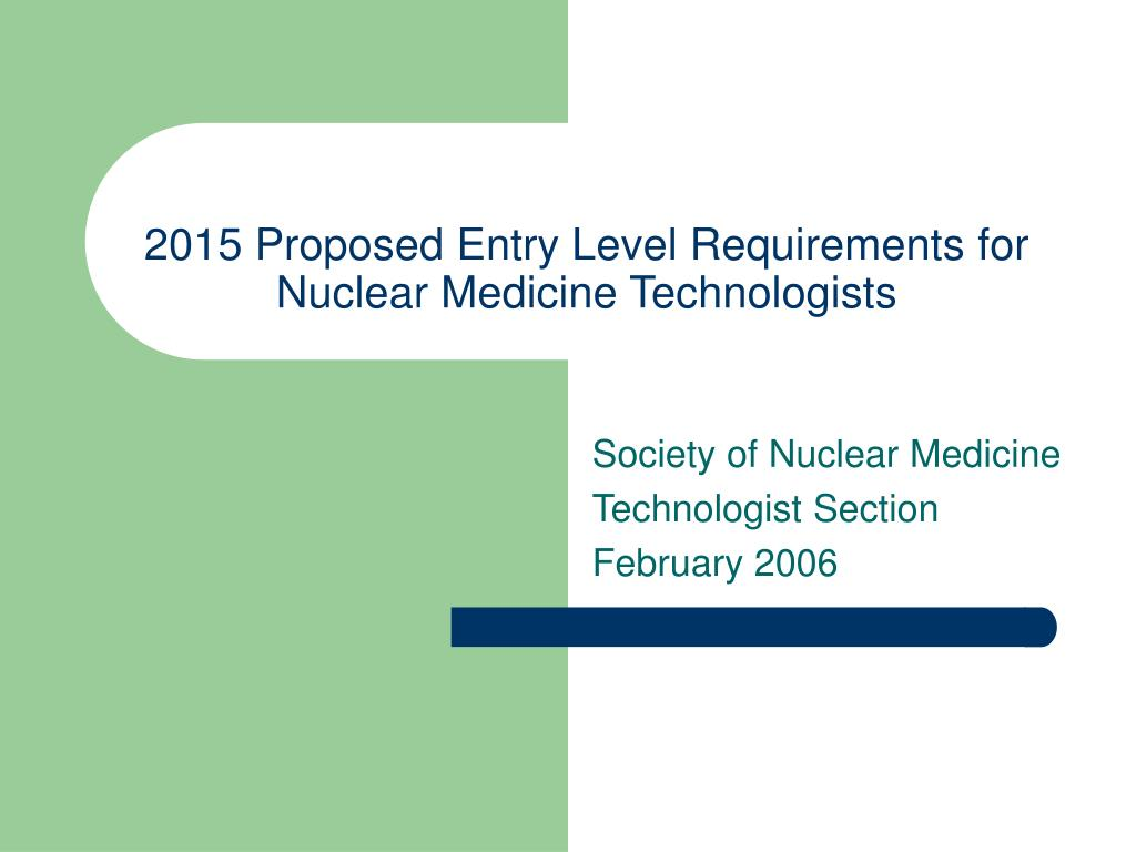 2015 proposed entry level requirements for nuclear medicine technologists l.