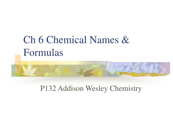 ch 6 chemical names formulas n.