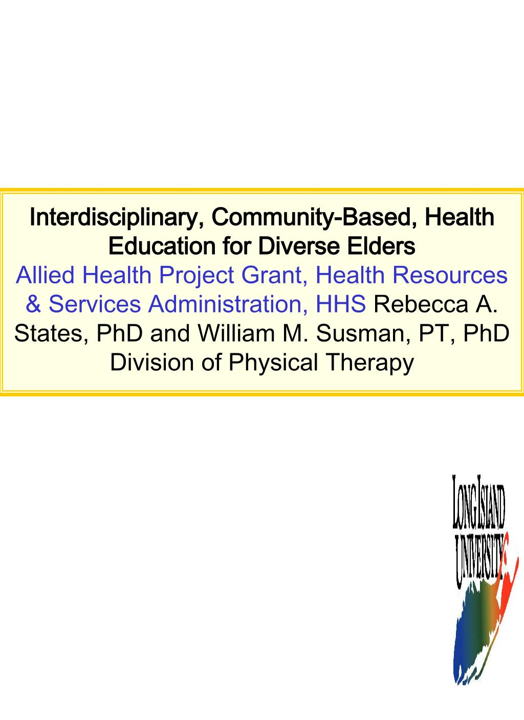 Interdisciplinary, Community-Based, Health Education for Diverse Elders