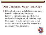 data collection major tasks only