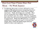 zero lost time claims does not mean no work injuries