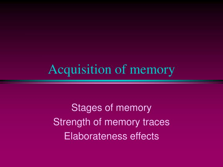acquisition of memory n.