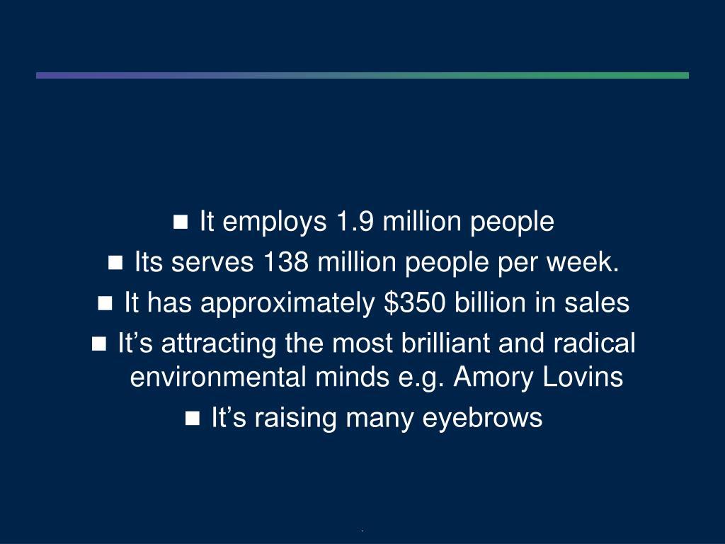 It employs 1.9 million people