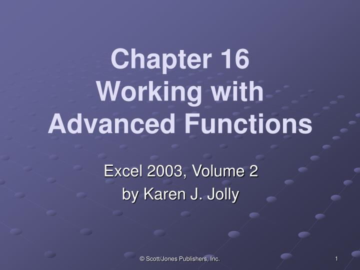 chapter 16 working with advanced functions n.