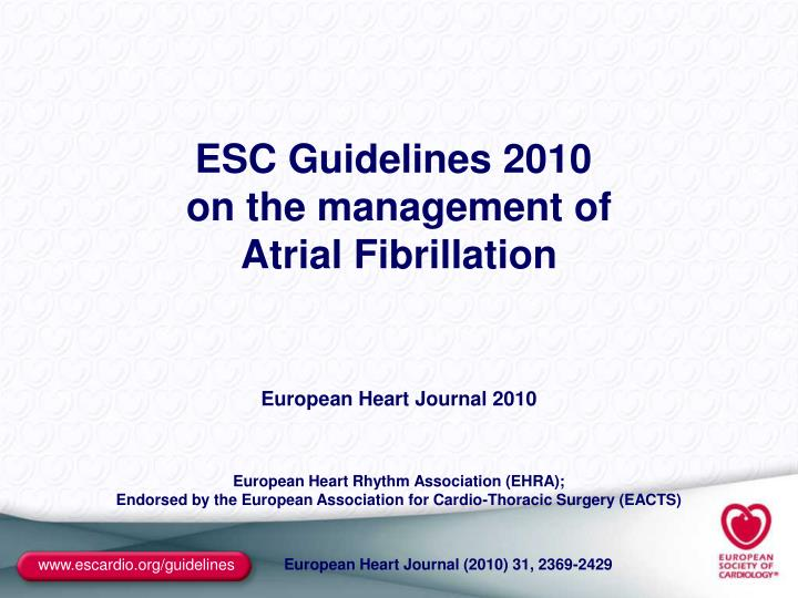 esc guidelines 2010 on the management of atrial fibrillation n.