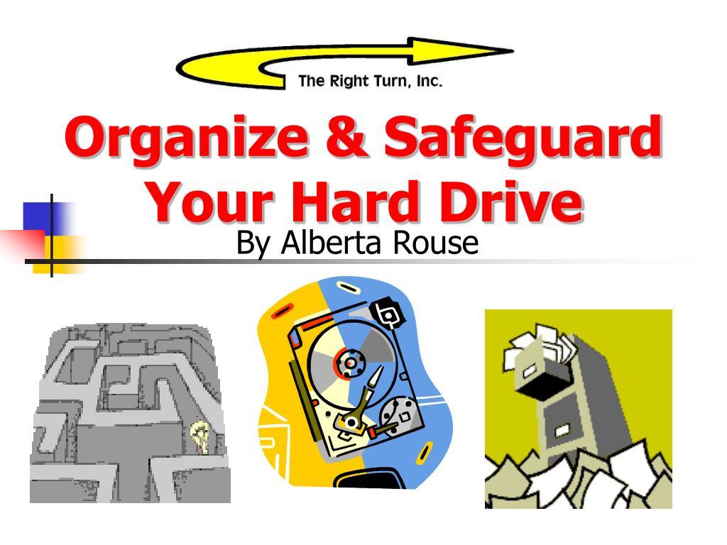 organize safeguard your hard drive l.