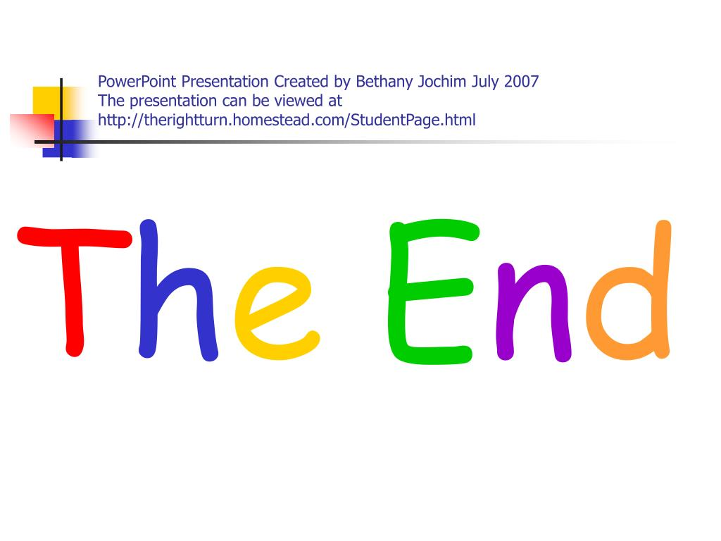 PowerPoint Presentation Created by Bethany Jochim July 2007