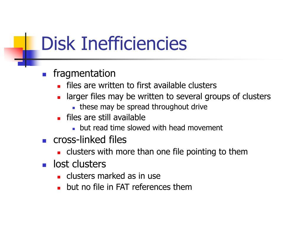 Disk Inefficiencies