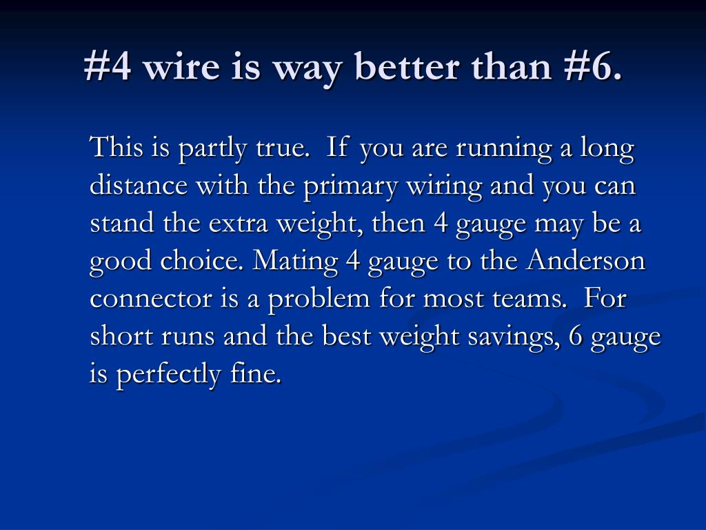 #4 wire is way better than #6.