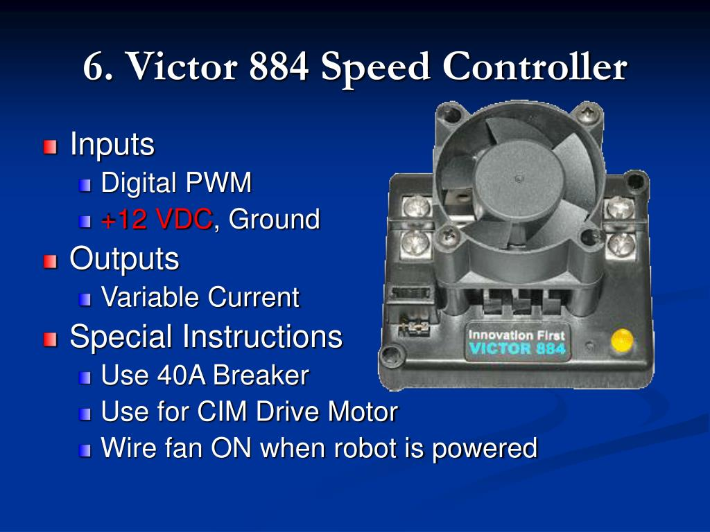 6. Victor 884 Speed Controller