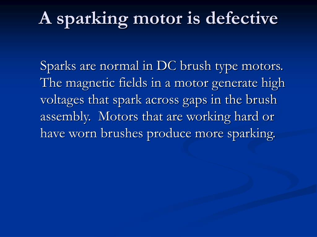 A sparking motor is defective