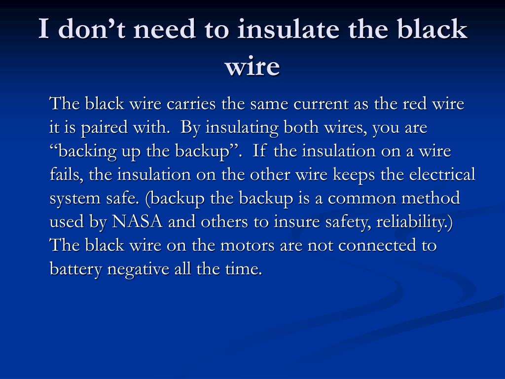I don't need to insulate the black wire