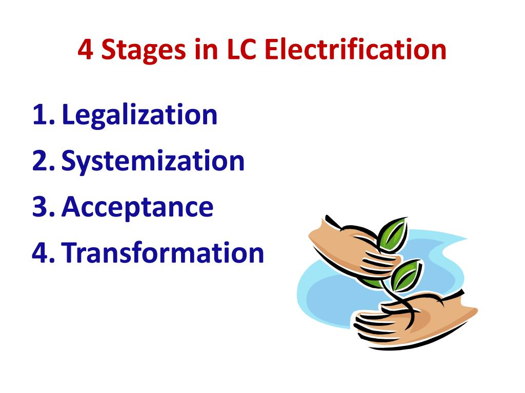 4 Stages in LC Electrification