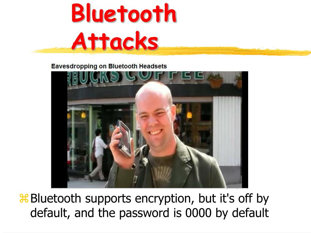 Bluetooth Attacks