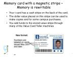 memory card with a magnetic stripe memory is rewritable