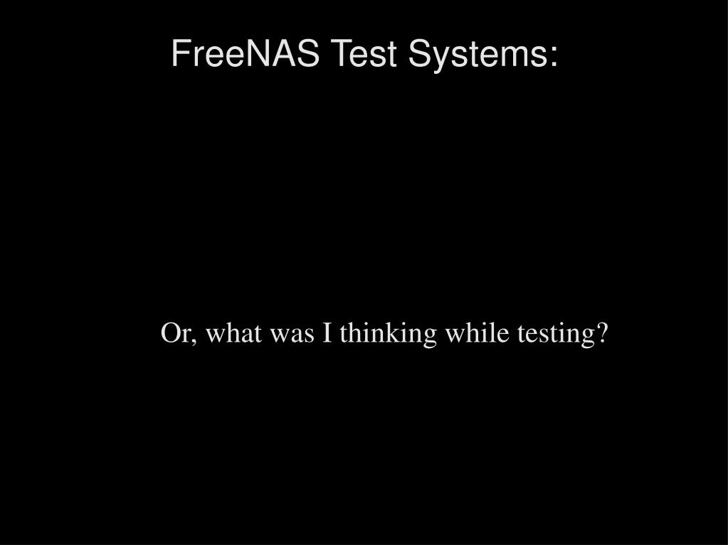 Or, what was I thinking while testing?