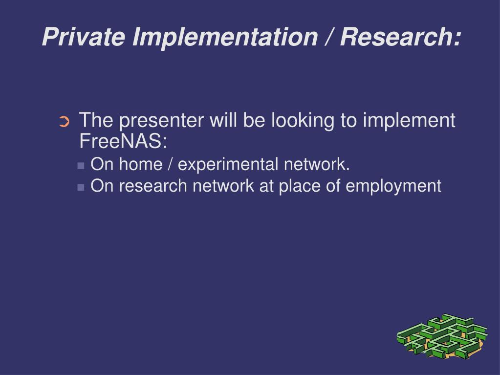 Private Implementation / Research: