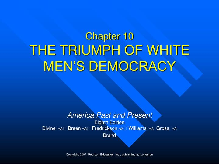 Chapter 10 the triumph of white men s democracy