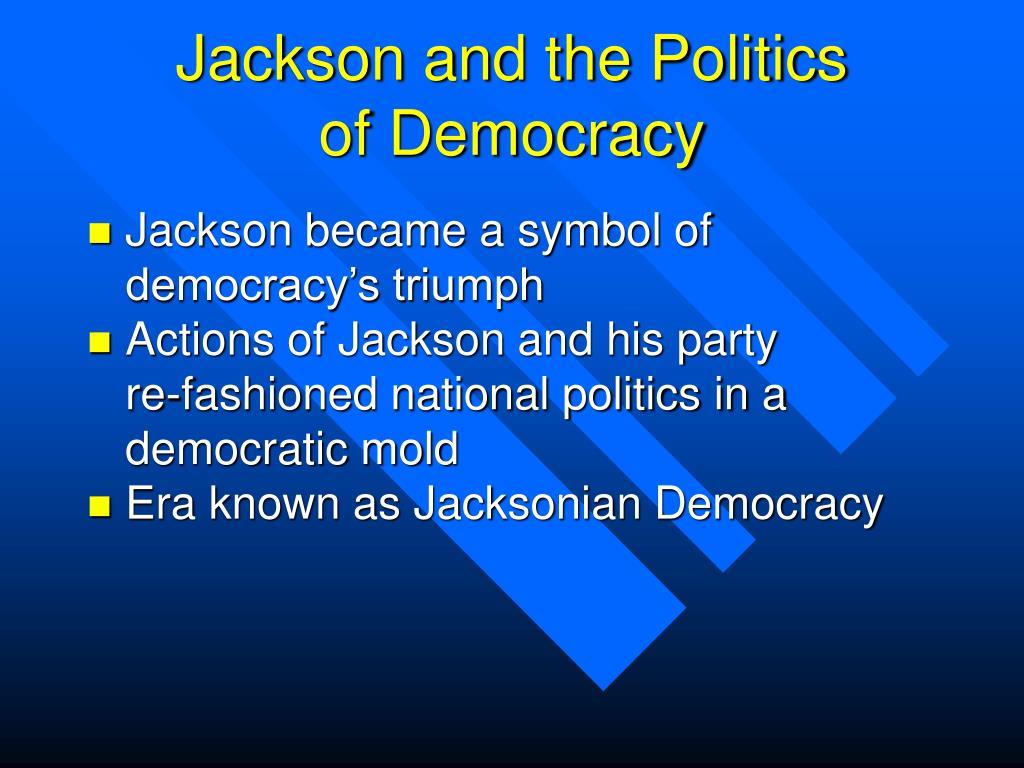 Jackson and the Politics