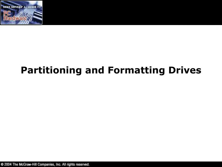 Partitioning and Formatting Drives