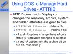 using dos to manage hard drives attrib