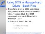 using dos to manage hard drives batch files