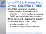 using dos to manage hard drives deltree tree