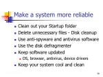 make a system more reliable