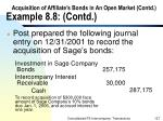 acquisition of affiliate s bonds in an open market contd example 8 8 contd127