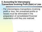 ii accounting for intercompany transactions involving profit gain or loss